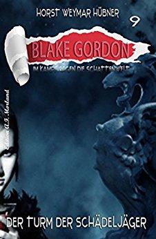 Blake Gordon 09 - Der Turm der Schaedeljaeger - Huebner, Horst Weymar