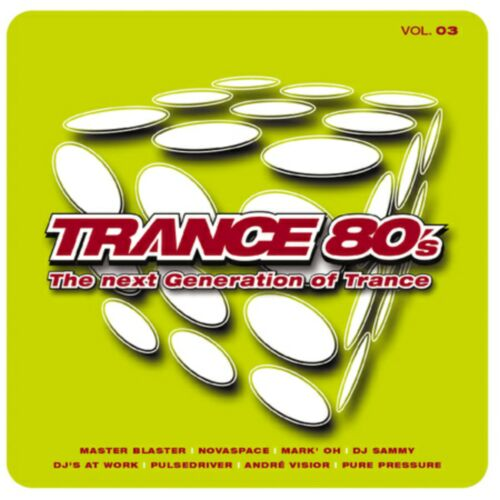 Trance 80's The Next Generation of Trance Vol. 3-2CD-2003