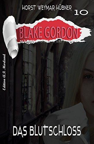 Blake Gordon 10 - Das Blutschloss - Huebner, Horst Weymar