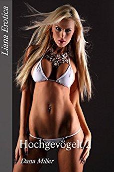 Liana Erotica - Hochgevögelt 2 Wie die geile Schlampe vom Chef gefickt wird