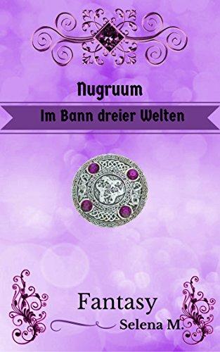 M , Selena - Die Chroniken aus Aneth 04 - Nugruum - Im Bann dreier Welten