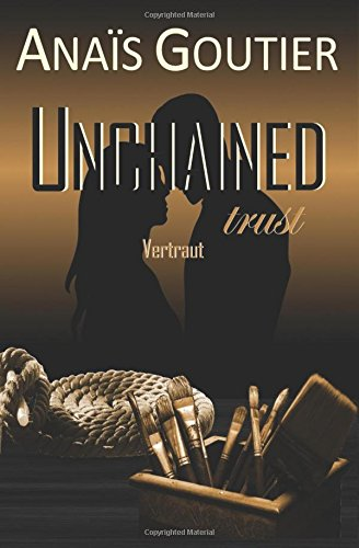 Goutier, Anais - Unchained trust - Vertraut - Band 2