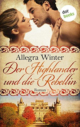 Winter, Allegra - Der Highlander und die Rebellin