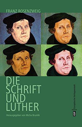 Rosenzweig, Franz - Luther, Rosenzweig und die Schrift - Ein deutsch-juedischer Dialog