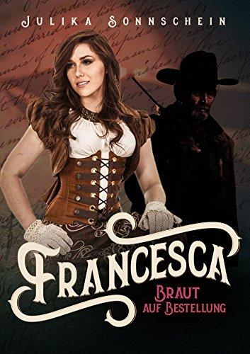 Sonnschein, Julika - Lauryville 05 - Francesca - Braut auf Bestellung