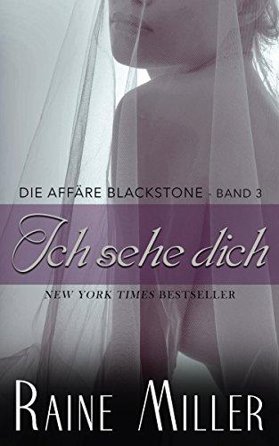 Miller, Raine - Die Affaere Blackstone 03 - Ich sehe dich
