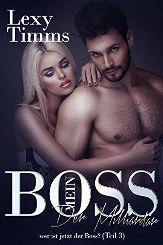 Timms, Lexy - Mein Boss der Milliardaer 03 - Wer ist jetzt der Boss