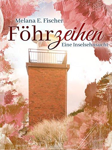 Fischer, Melana E  - Foehrzeihen