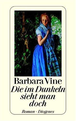 Vine, Barbara - Die im Dunkeln sieht man doch