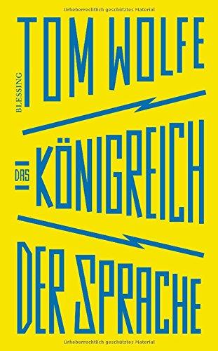 Wolfe, Tom - Das Koenigreich der Sprache