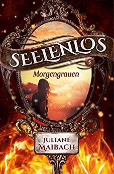 Maibach, Juliane - Seelenlos 05 - Morgengrauen