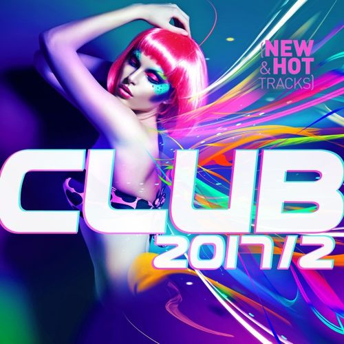 Club 2017/2: New & Hot Hits (2017)