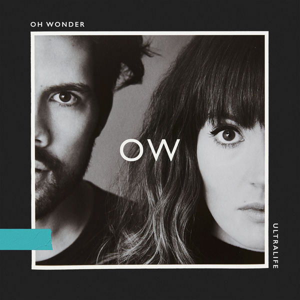 Oh Wonder - Ultralife (2017)