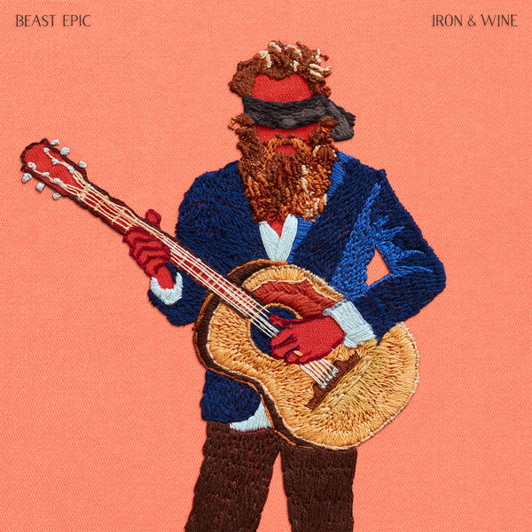 Iron & Wine - Beast Epic (2017)