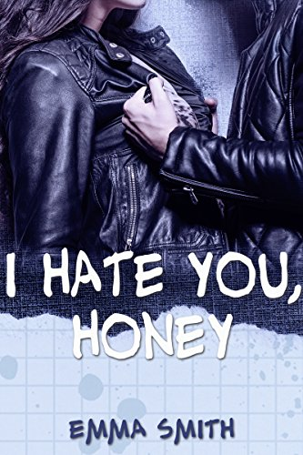 Smith, Emma - I hate you, Honey