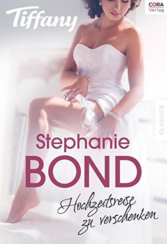 Bond, Stephanie - Tiffany 873 - Hochzeitsreise zu verschenken