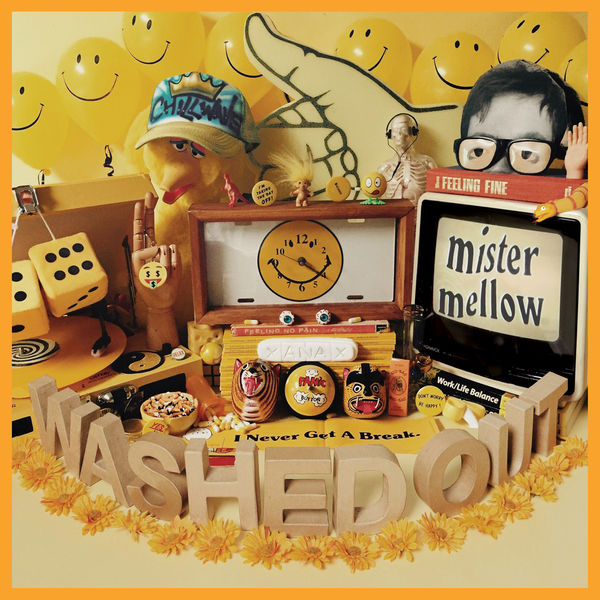 Washed Out - Mister Mellow (2017)