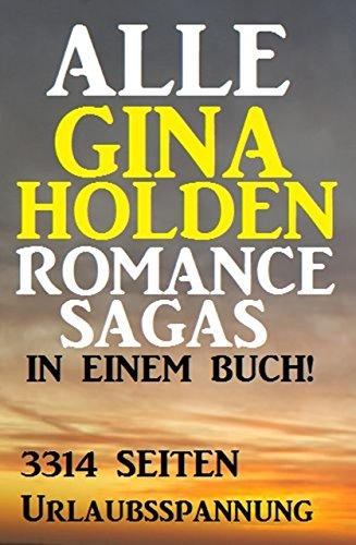 Holden, Gina - Alle Gina Holden Romance Sagas in einem Buch