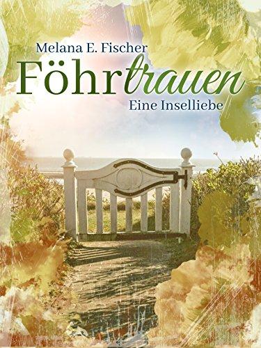 Fischer, Melana E  - Foehrtrauen (Neuauflage)