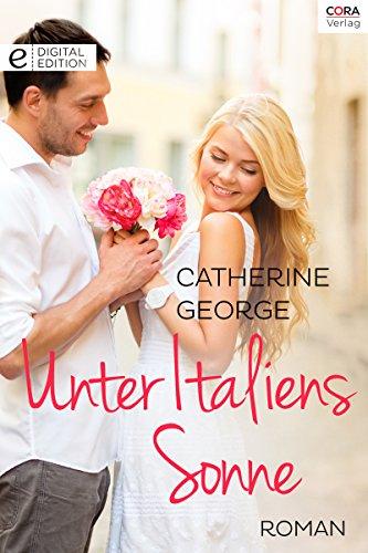 George, Catherine - Unter Italiens Sonne