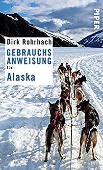 Rohrbach, Dirk - Gebrauchsanweisung fuer Alaska 01