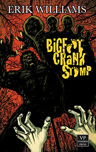Erik Williams - Bigfoot Crank Stomp Extreme-Horror (German Edition)
