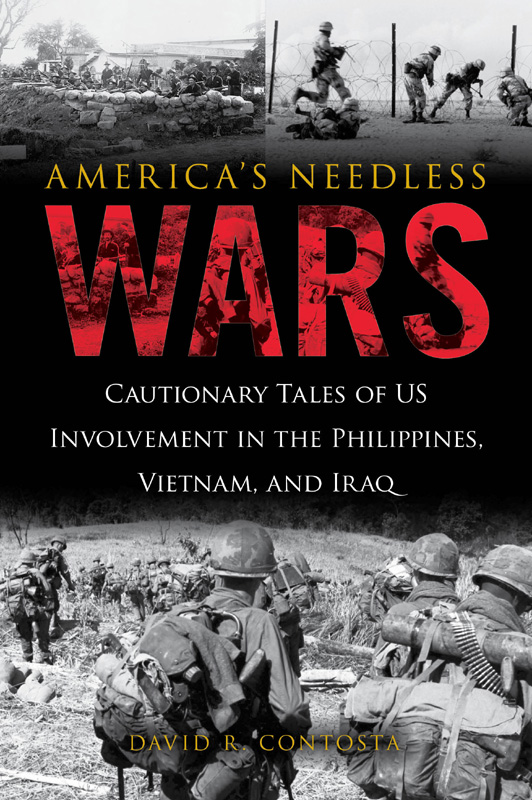 : Americas Needless Wars Cautionary Tales of Us Involvement in the Philippines Vietnam and Iraq