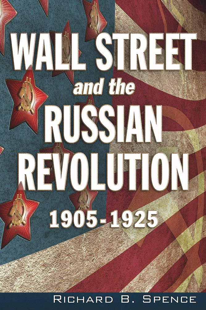: Wall Street and the Russian Revolution 1905 1925