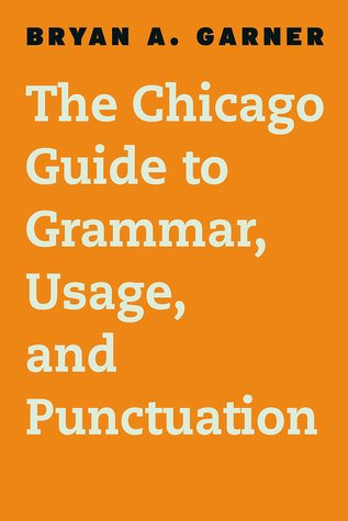 : The Chicago Guide to Grammar Usage and Punctuation