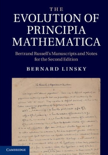 : The Evolution of Principia Mathematica Bertrand Russells Manuscripts and Nrtes for the Second Edition