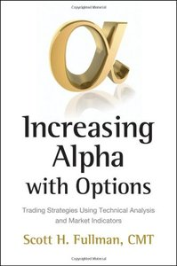 : Increasing Alpha with Options Trading Strategies Using Technical Analysis and Market Indicators