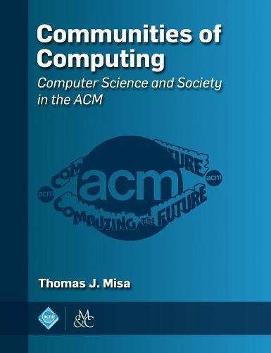 : Communities of Computing Computer Science and Society in the Acm