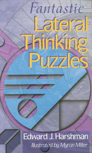 : Fantastic Lateral Thinking Puzzles