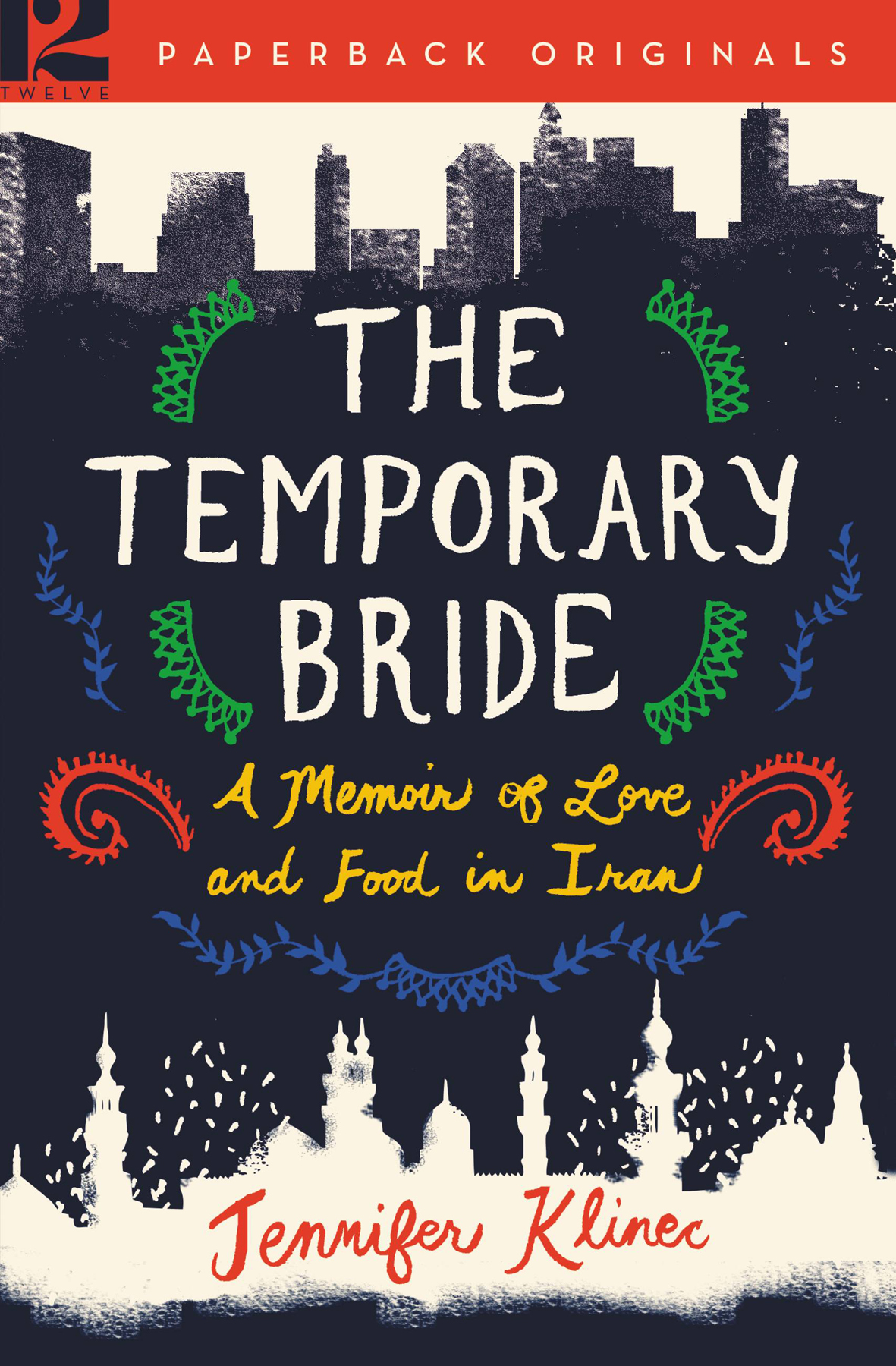 : The Temporary Bride A Memoir of Love and Food in Iran