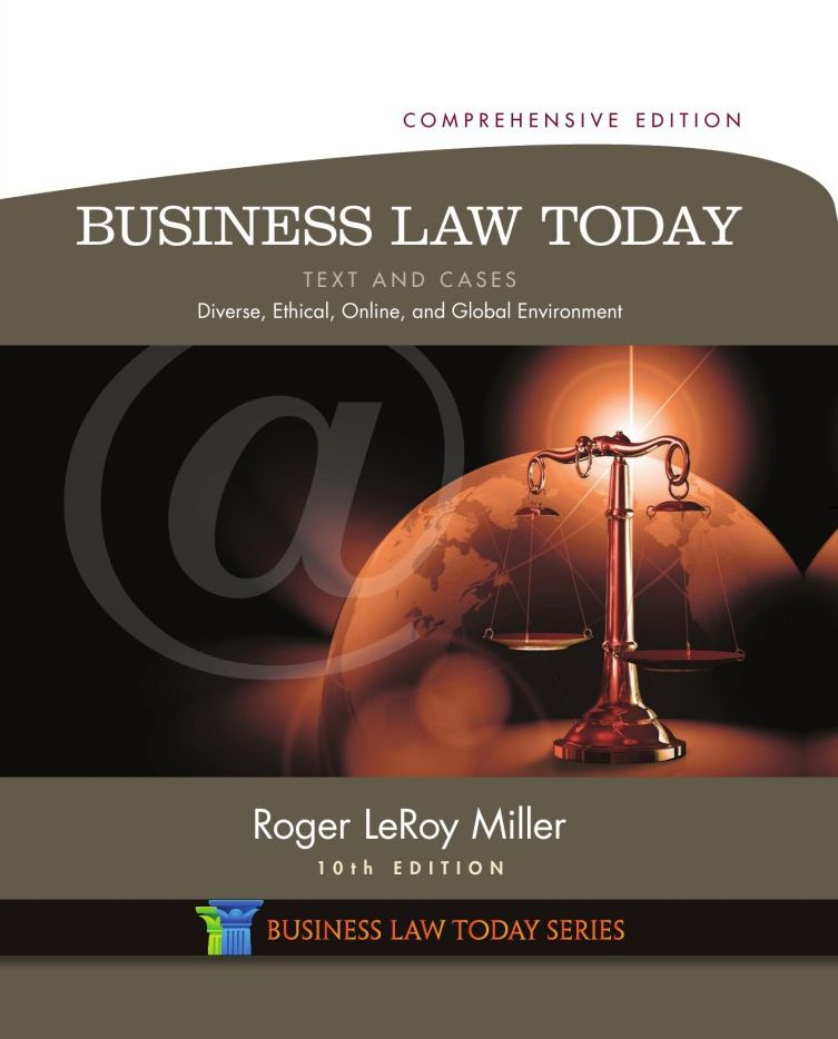 : Business Law Today Comprehensive Edition Text and Cases Diverse Ethical Online and Global Environment 10th Edition