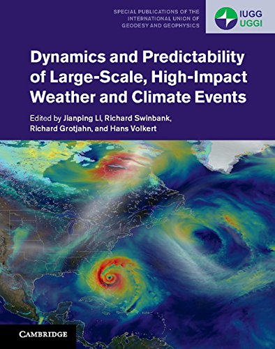 : Dynamics and Predictability of Large Scale High Impact Weather and Climate Events