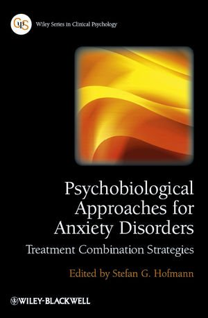 : Psychobiological Approaches for Anxiety Disorders Treatment Combination Strategies