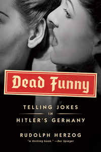 : Dead Funny Humor in Hitlers Germany