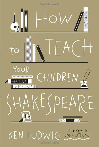 : How to Teach Your Children Shakespeare
