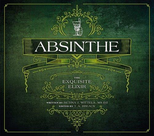 : Absinthe The Exquisite Elixir