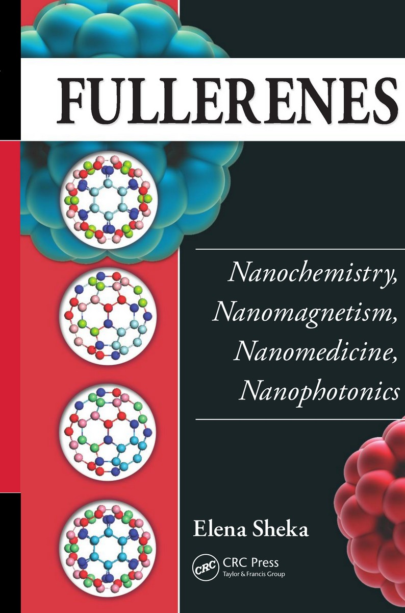 : Fullerenes Nanochemistry Nanomagnetism Nanomedicine Nanophotonics