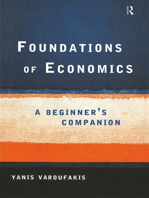 : Foundations of Economics A Beginners Companion