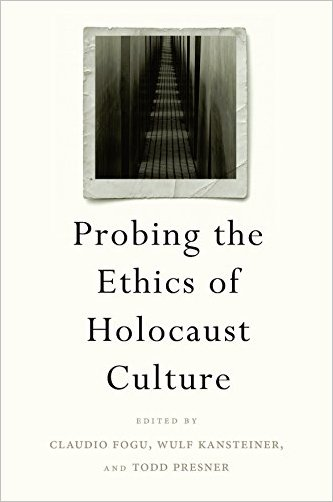 : Probing the Ethics of Holocaust Culture