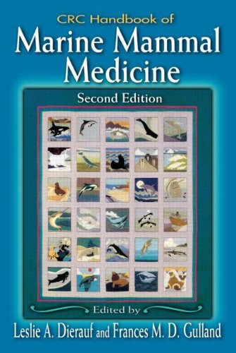 : Handbook of Marine Mammal Medicine Health Disease and Rehabilitation Second Edition