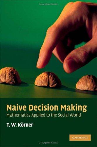 : Naive Decision Making Mathematics Applied to the Social World