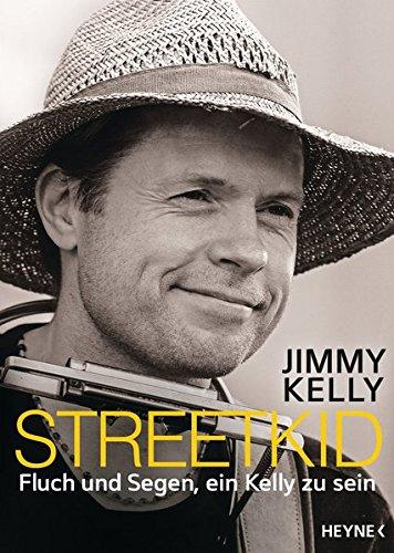 Kelly, Jimmy - Streetkid - Fluch und Segen, ein Kelly zu sein