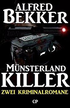 Zwei Alfred Bekker Kriminalromane Muensterland Killer Alfred Bekker