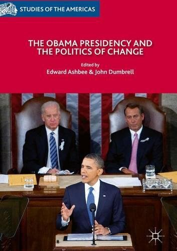 The Obama Presidency and the Politics of Change Studies of the Americas