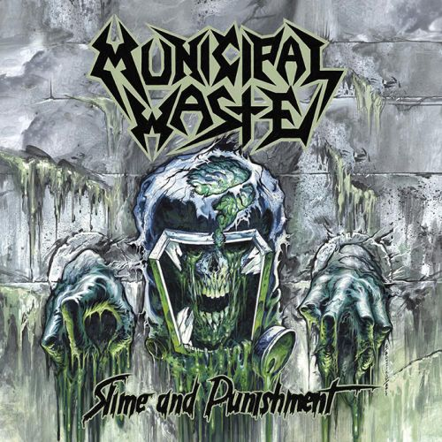 Municipal Waste – Slime And Punishment (2017)