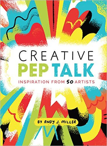 Creative.Pep.Talk.Inspiration.from.50.Artists